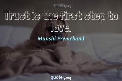 Photo Quote of Trust is the first step to love.