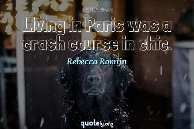 Photo Quote of Living in Paris was a crash course in chic.