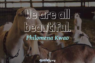 Photo Quote of We are all beautiful.
