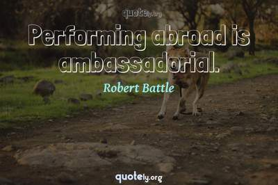 Photo Quote of Performing abroad is ambassadorial.