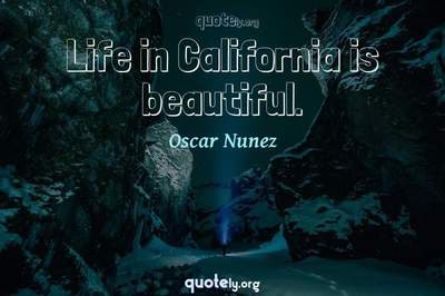 Photo Quote of Life in California is beautiful.