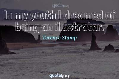 Photo Quote of In my youth I dreamed of being an illustrator.