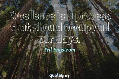 Photo Quote of Excellence is a process that should occupy all our days.