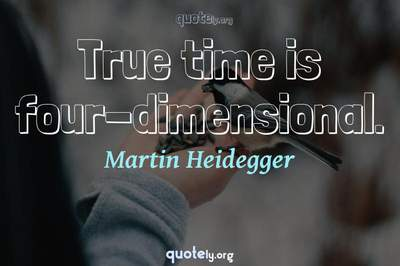 Photo Quote of True time is four-dimensional.