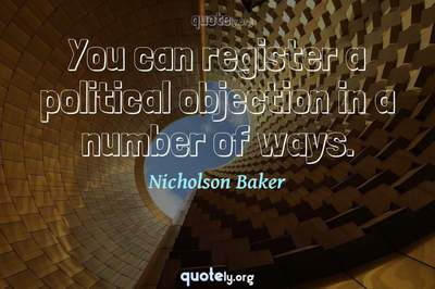 Photo Quote of You can register a political objection in a number of ways.
