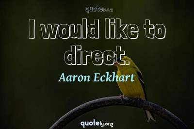 Photo Quote of I would like to direct.