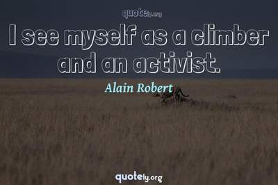 Photo Quote of I see myself as a climber and an activist.