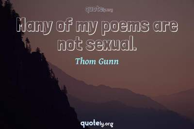 Photo Quote of Many of my poems are not sexual.