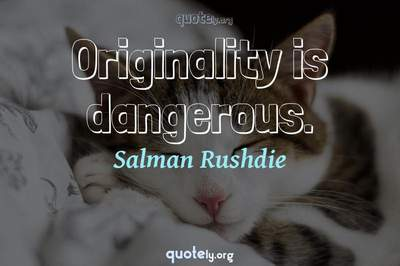 Photo Quote of Originality is dangerous.