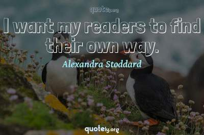 Photo Quote of I want my readers to find their own way.