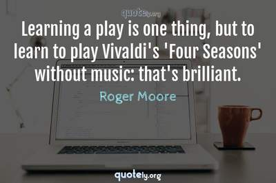 Photo Quote of Learning a play is one thing, but to learn to play Vivaldi's 'Four Seasons' without music: that's brilliant.