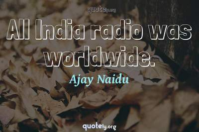 Photo Quote of All India radio was worldwide.