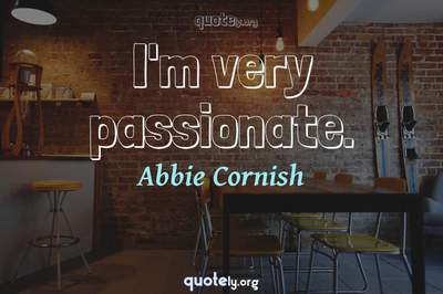 Photo Quote of I'm very passionate.