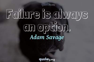 Photo Quote of Failure is always an option.