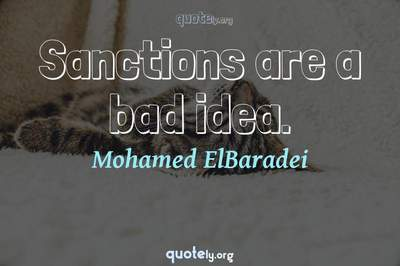Photo Quote of Sanctions are a bad idea.