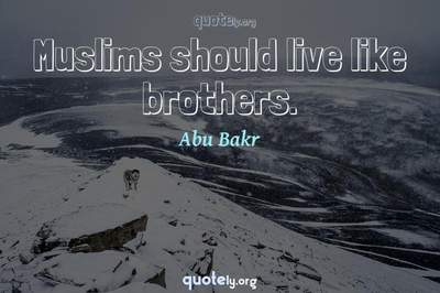 Photo Quote of Muslims should live like brothers.