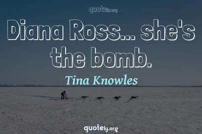 Photo Quote of Diana Ross... she's the bomb.