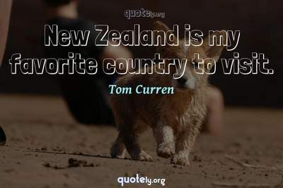 Photo Quote of New Zealand is my favorite country to visit.