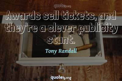 Photo Quote of Awards sell tickets, and they're a clever publicity stunt.