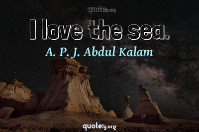 Photo Quote of I love the sea.