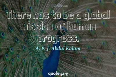 Photo Quote of There has to be a global mission of human progress.