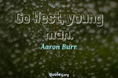 Photo Quote of Go West, young man.