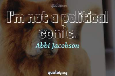Photo Quote of I'm not a political comic.