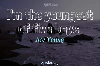 Photo Quote of I'm the youngest of five boys.