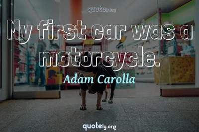 Photo Quote of My first car was a motorcycle.