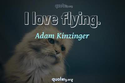 Photo Quote of I love flying.