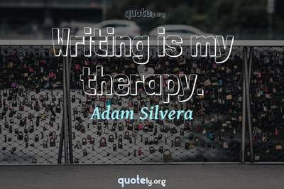 Photo Quote of Writing is my therapy.