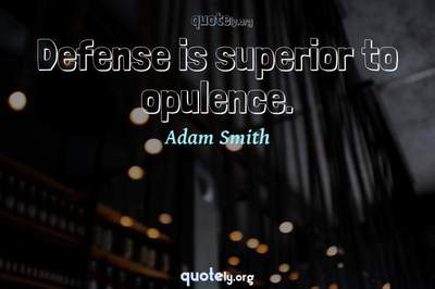 Photo Quote of Defense is superior to opulence.