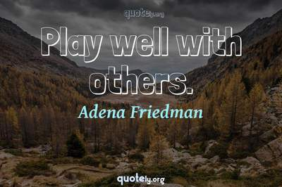Photo Quote of Play well with others.