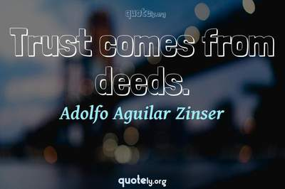 Photo Quote of Trust comes from deeds.