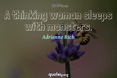 Photo Quote of A thinking woman sleeps with monsters.
