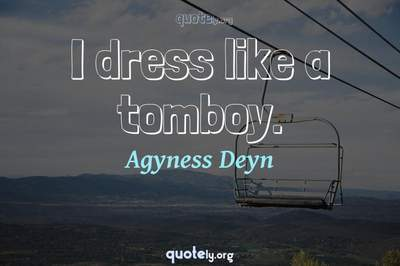 Photo Quote of I dress like a tomboy.