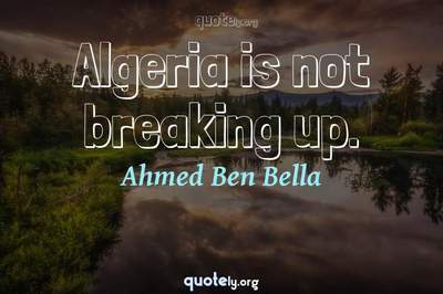 Photo Quote of Algeria is not breaking up.