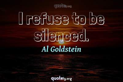 Photo Quote of I refuse to be silenced.
