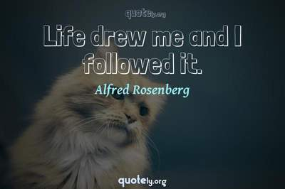 Photo Quote of Life drew me and I followed it.