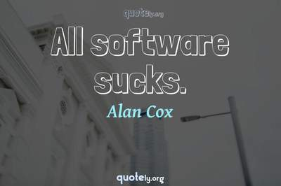 Photo Quote of All software sucks.