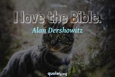 Photo Quote of I love the Bible.