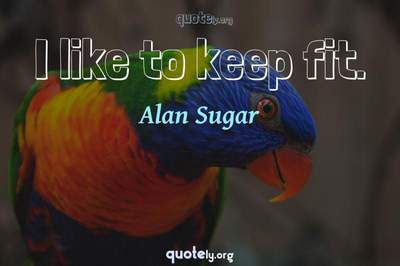 Photo Quote of I like to keep fit.