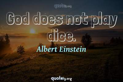 Photo Quote of God does not play dice.