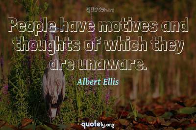 Photo Quote of People have motives and thoughts of which they are unaware.