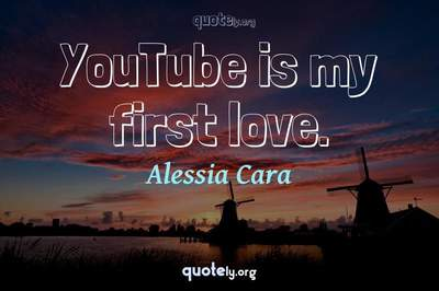 Photo Quote of YouTube is my first love.