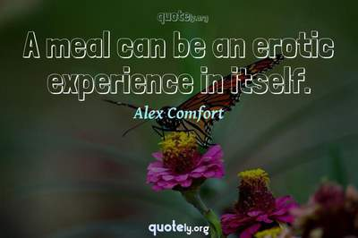 Photo Quote of A meal can be an erotic experience in itself.