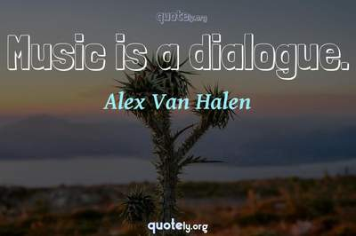 Photo Quote of Music is a dialogue.