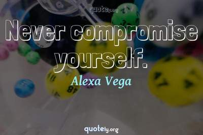 Photo Quote of Never compromise yourself.