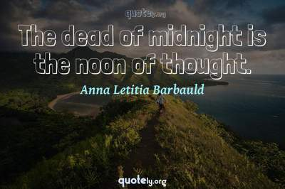 Photo Quote of The dead of midnight is the noon of thought.