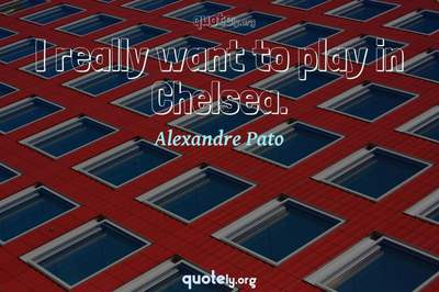 Photo Quote of I really want to play in Chelsea.